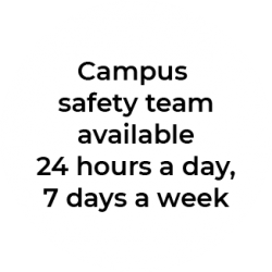 Campus safety team available 24 hours a day, 7 days a week